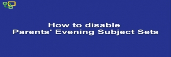 How to disable Parents' Evening Subject Sets