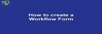How to create a Workflow Form