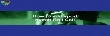 How to edit sport match Roll Call