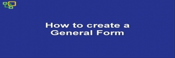 How to create a General Form