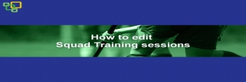 How to edit Squad Training sessions