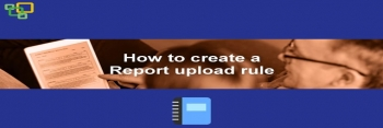 How to create a Report upload rule